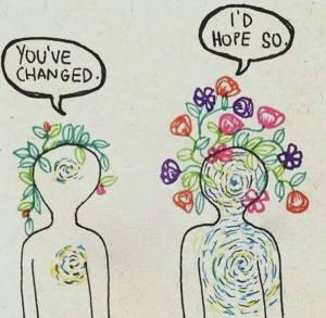 -Sen değiştin -Umarım öyledir